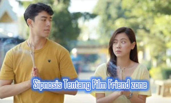 Sinopsis Tentang Film Friend zone